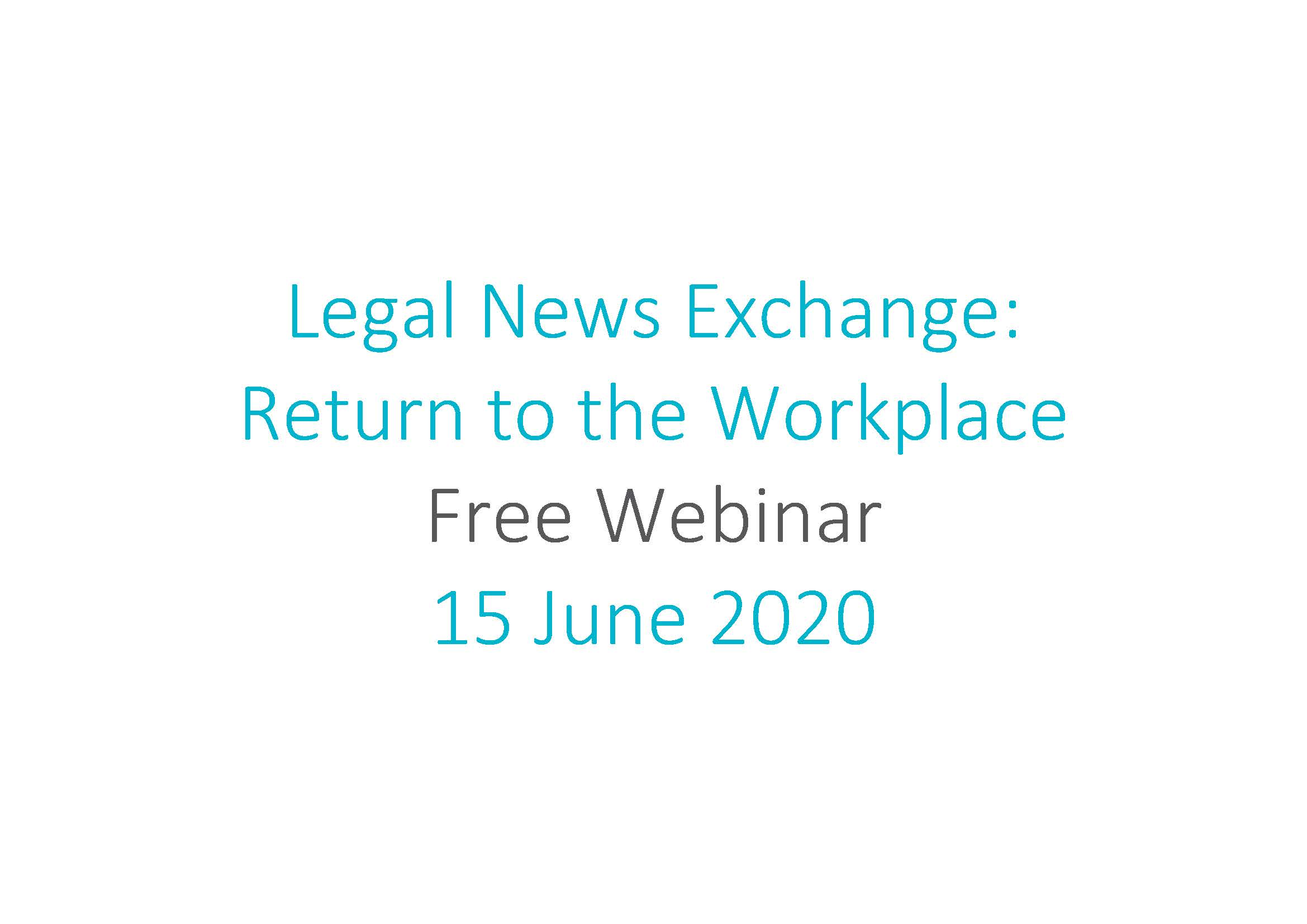 Legal News Exchange Return to the Workplace Webinar