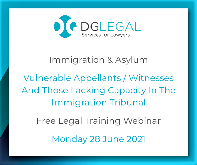 Vulnerable Appellants / Witnesses And Those Lacking Capacity In The Immigration Tribunal
